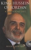 King Hussein of Jordan - A Political Life