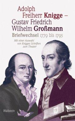 Briefwechsel 1779 bis 1795 - Knigge, Adolph von; Großmann, Gustav