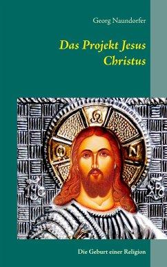 Das Projekt Jesus Christus
