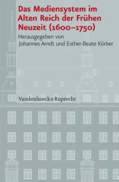 Das Mediensystem im Alten Reich der Frühen Neuz...