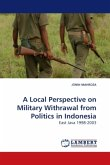 A Local Perspective on Military Withdrawal from Politics in Indonesia