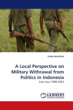 A Local Perspective on Military Withdrawal from Politics in Indonesia - MAHROZA, JONNI