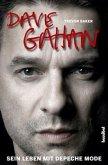 Dave Gahan - Sein Leben mit Depeche Mode