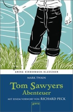 Tom Sawyers Abenteuer / Arena Kinderbuch-Klassiker - Twain, Mark