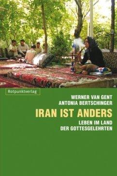 Iran ist anders - Gent, Werner van; Bertschinger, Antonia