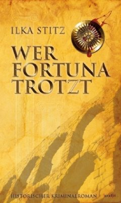Wer Fortuna trotzt - Stitz, Ilka