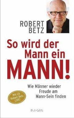 So wird der Mann ein Mann! m. Audio-CD - Betz, Robert