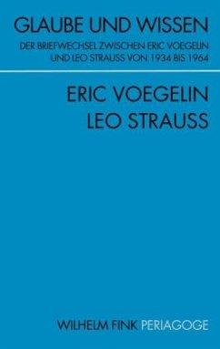 Glaube und Wissen - Opitz, Peter J.;Voegelin, Eric;Strauss, Leo