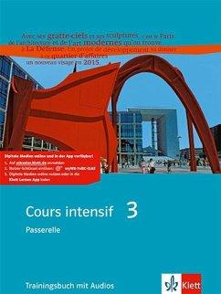 Cours intensif 3. Französisch als 3. Fremdsprache. Trainingsbuch 3. Lernjahr - Mitarbeit: Gauvillé, Marie Jouvent, Laurent Kunert, Dieter, Von Gunda Hiort u. Laurent Jouet