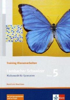 Lambacher Schweizer. 5. Schuljahr. Trainingsheft für Klassenarbeiten. Nordrhein-Westfalen