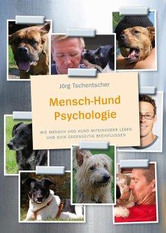 Mensch-Hund Psychologie - Tschentscher, Jörg