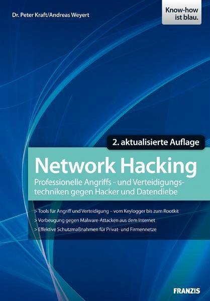 Network Hacking - Professionelle Techniken zur Netzwerkpenetration - Kraft, Peter; Weyert, Andreas