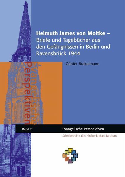 Herzl Briefe Und Tagebücher : Helmuth james von moltke briefe und tagebücher aus den