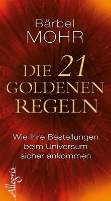 Die 21 goldenen Regeln - Mohr, Bärbel