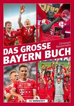 Das große Bayern-Buch - Bausenwein, Christoph