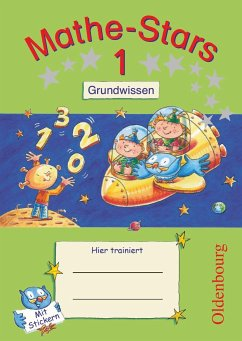 Mathe-Stars 1. Schuljahr. Grundwissen / Mathe-Stars Grundwissen Bd.1 - Hatt, Werner; Kobr, Stefan; Kobr, Ursula; Krautloher, Birgit; Lammert-Fritzmann, Bettina; Pütz, Beatrix