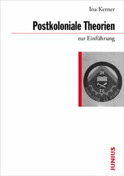 Postkoloniale Theorien zur Einführung - Kerner, Ina