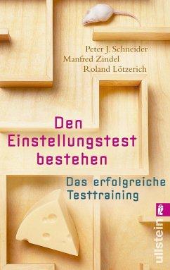 Den Einstellungstest bestehen - Schneider, Peter J.; Zindel, Manfred; Lötzerich, Roland