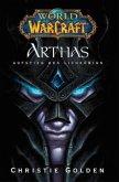 Arthas - Aufstieg des Lichkönigs / World of Warcraft Bd.6