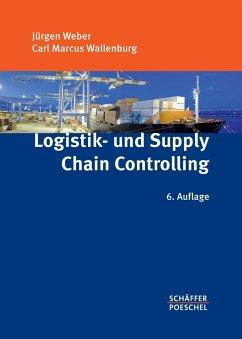 Logistik- und Supply-Chain-Controlling - Weber, Jürgen; Wallenburg, Carl M.