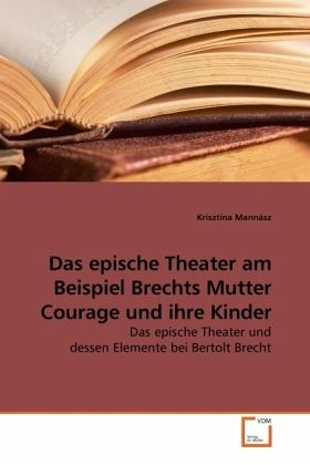bertolt brecht essay epische theater Epic theatre (german: bertolt brecht the term epic theatre comes from erwin piscator who coined it during his first year as director of berlin's volksbühne.