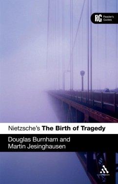 Nietzsche's 'the Birth of Tragedy': A Reader's Guide - Burnham, Douglas; Jesinghausen, Martin