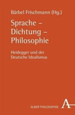 Sprache - Dichtung - Philosophie