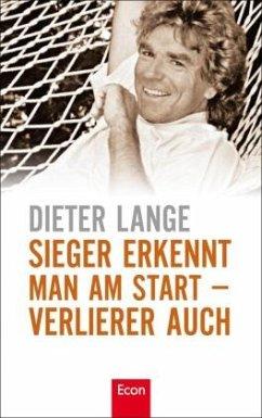 Sieger erkennt man am Start - Verlierer auch - Lange, Dieter