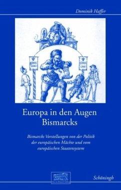 Europa in den Augen Bismarcks - Haffer, Dominik