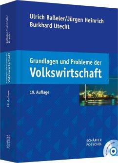 Grundlagen und Probleme der Volkswirtschaft - Baßeler, Ulrich; Heinrich, Jürgen; Utecht, Burkhard