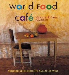 World Food Café - Caldicott, Carolyn; Caldicott, Chris