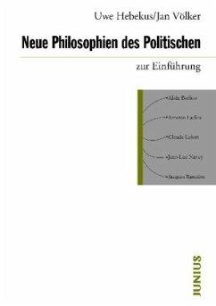 Neue Philosophien des Politischen zur Einführung - Hebekus, Uwe; Völker, Jan