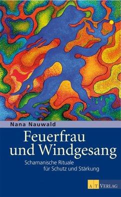 Feuerfrau und Windgesang - Nauwald, Nana