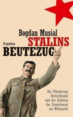 Stalins Beutezug - Musial, Bogdan