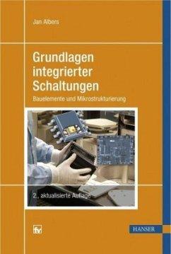 Grundlagen integrierter Schaltungen - Albers, Jan