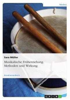 Musikalische Früherziehung. Methoden und Wirkung