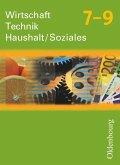 Wirtschaft-Technik-Haushalt Soziales 7-9 Neubearbeitung