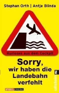 'Sorry, wir haben die Landebahn verfehlt' - Orth, Stephan; Blinda, Antje