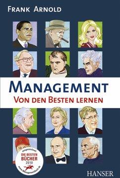 Management - Von den Besten lernen - Arnold, Frank