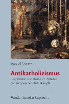 Antikatholizismus - Borutta, Manuel