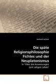 Die späte Religionsphilosophie Fichtes und der Neuplatonismus