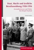 Staat, Macht und ärztliche Berufsausübung 1920-1956