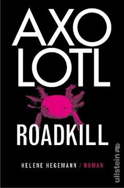 Axolotl Roadkill - Hegemann, Helene