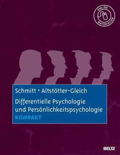 Differentielle Psychologie und Persönlichkeitspsychologie kompakt - Schmitt, Manfred; Altstötter-Gleich, Christine