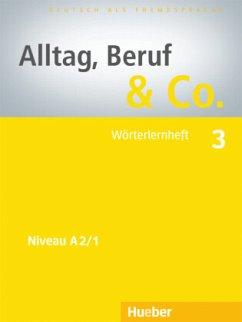 Alltag, Beruf & Co. 3. Wörterlernheft - Becker, Norbert; Braunert, Jörg