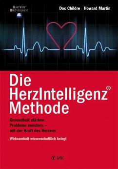 Die HerzIntelligenz-Methode - Childre, Doc; Martin, Howard