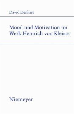 Moral und Motivation im Werk Heinrich von Kleists