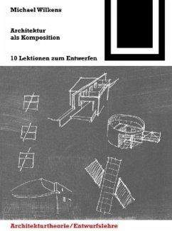 Architektur als Komposition - Wilkens, Michael