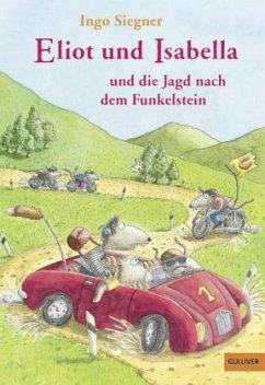 Eliot und Isabella und die Jagd nach dem Funkelstein - Siegner, Ingo