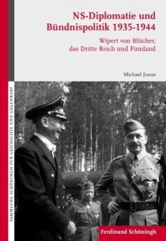 NS-Diplomatie und Bündnispolitik 1935-1944 - Jonas, Michael